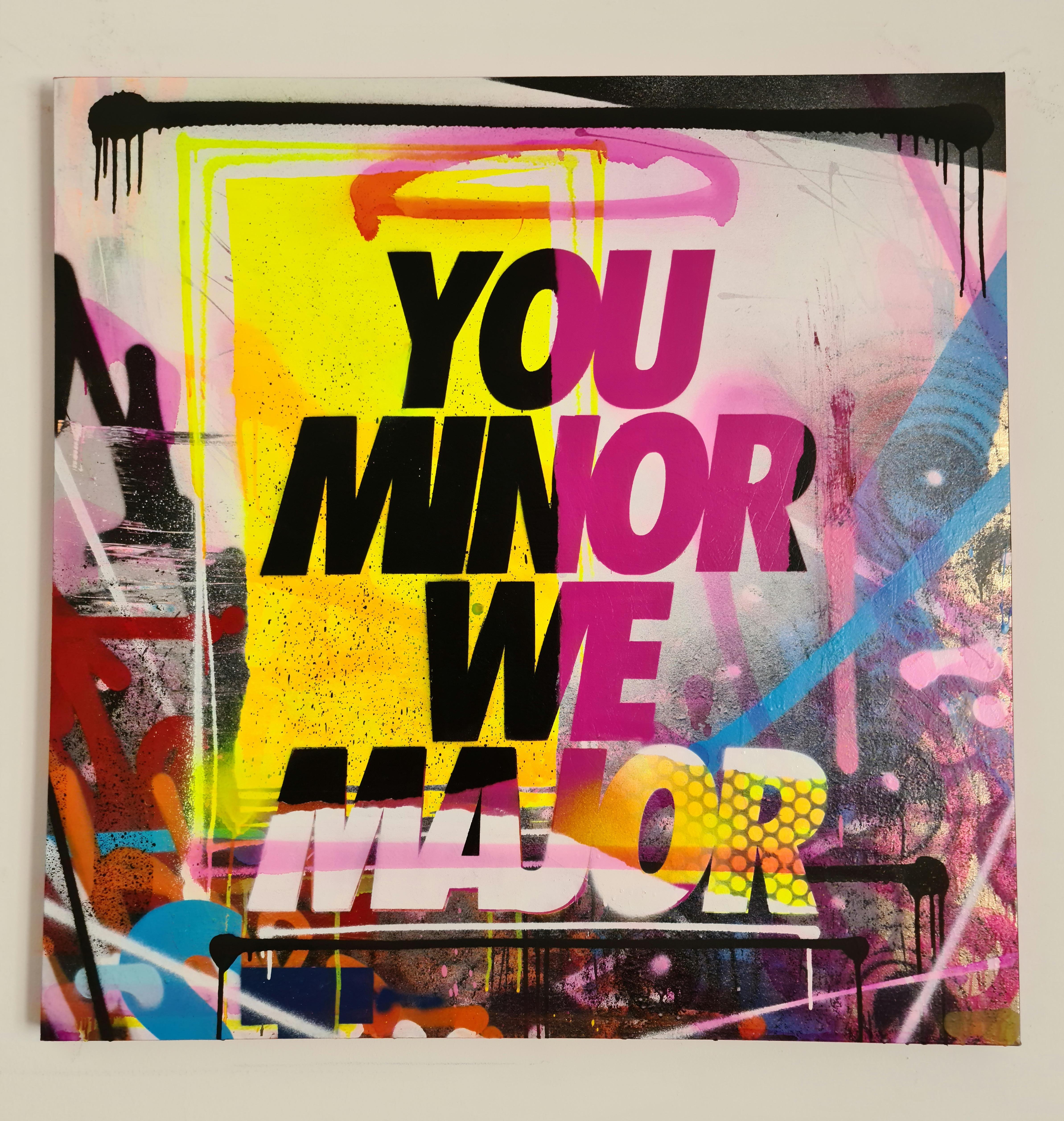 You Minor We Major